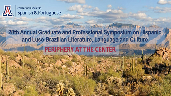 28th Annual Graduate and Professional Symposium on Hispanic and Luso-Brazilian Literature, Language and Culture
