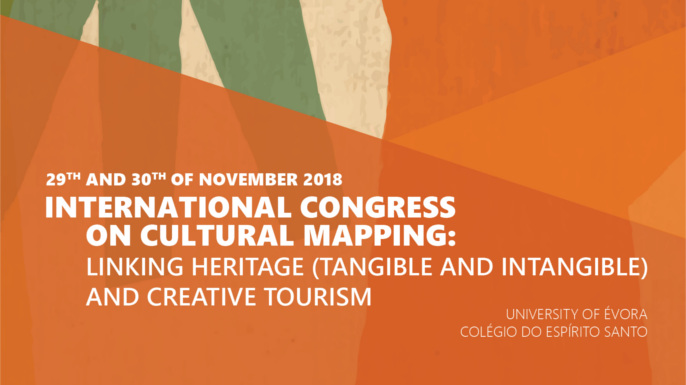 International Congress on Cultural Mapping: Linking Heritage (Tangible and Intangible) and Creative Tourism | Évora, 29-30 novembro 2018