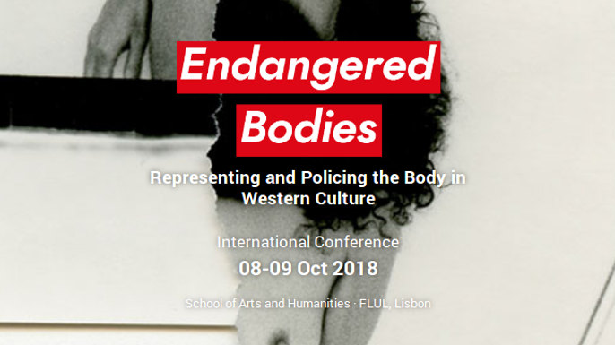 Endangered Bodies: Representing and Policing the Body in Western Culture | Lisboa, 8 e 9 de outubro de 2018
