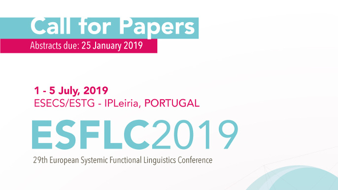 29th European Systemic Functional Linguistics Conference (ESFLC2019) | Instituto Politécnico de Leiria, Portugal, 3 a 5 de julho de 2019.