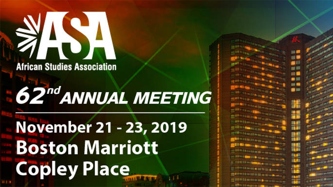Encontro Anual da Associação de Estudos Africanos (ASA) / 62nd Annual Meeting of the African Studies Association Ser, pertencer e transformar-se em África / Being, Belonging And Becoming In Africa 2019 (Boston, MA)
