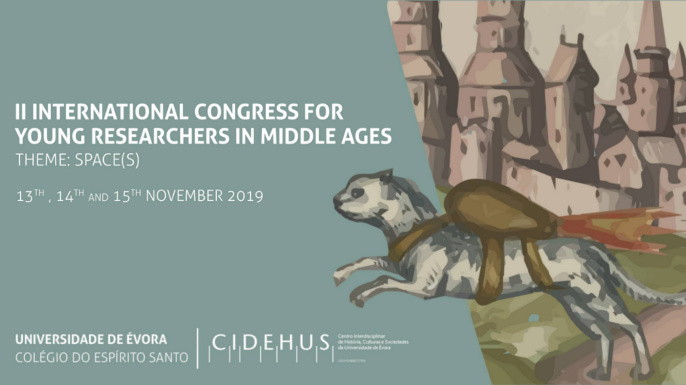 2nd International Congress for Young Researchers in Middle Ages (ICYRMA) | Évora, 13-15 novembro 2019