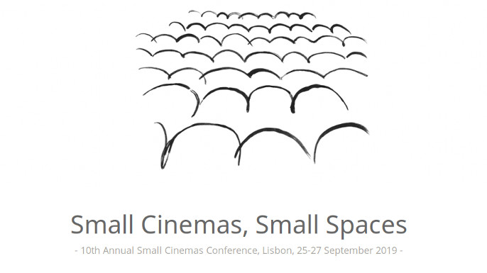 Small Cinemas, Small Spaces | 10th Annual Small Cinemas Conference, Lisbon, 25-27 September 2019