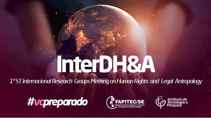 1st International Research Groups Meeting on Human Rights and Legal Anthropology – InterDH&A