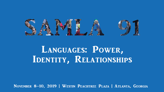 SAMLA 91 | Languages: Power, Identity, Relationships | November 8–10, 2019 | Westin Peachtree Plaza | Atlanta, Georgia