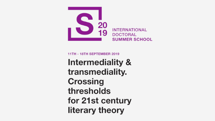 ASETEL International Doctoral Summer School 2019. Intermediality & Transmediality. Crossing Thresholds for 21st Century Literary Theory