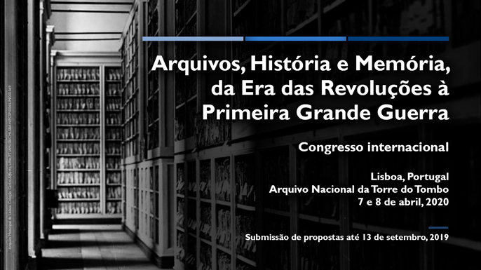 Archives, History, and Memory from the Age of Revolution until the First World War International Congress