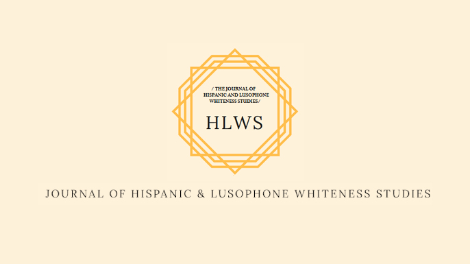 Chamada para publicação | The Journal of Hispanic and Lusophone Whiteness Studies — HLWS