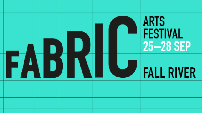 FABRIC Arts Festival | Fall River, Massachusetts, EUA, de 25 a 28 de setembro de 2019.