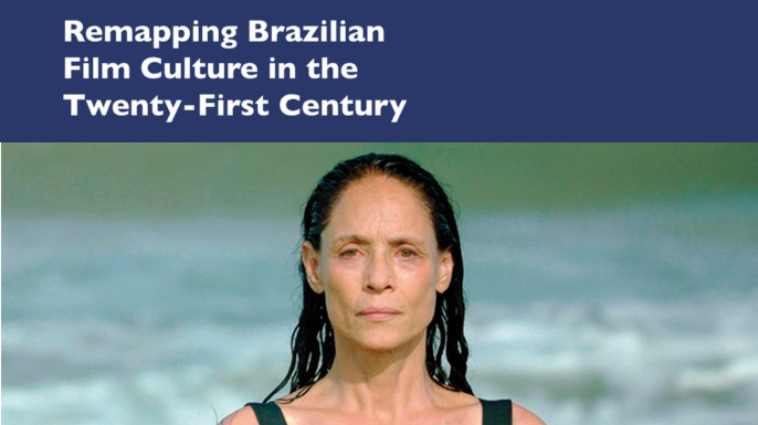 Remapping Contemporary Brazilian Film Culture | Friday 14 February 2020, 4pm-8pm | Bedford Room, G37, Ground Floor, Senate House, Malet Street, London WC1E 7HU