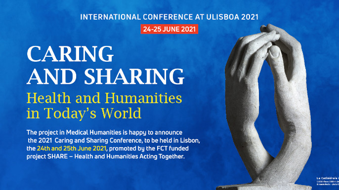 Caring and Sharing: Health and Humanities in Today's World | 24-25 Junho 2021, Faculdade de Letras – Universidade de Lisboa