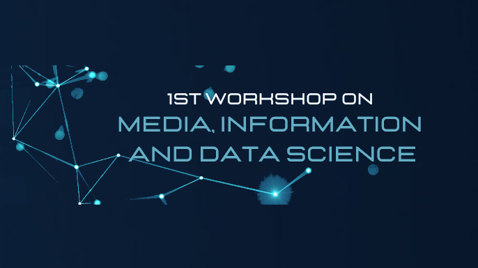 1st Workshop on Media, Information and Data Science — WMIDS 2020