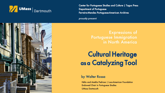 Public Webinar: Expressions of Portuguese Immigration in North A​merica: Cultural Heritage as a Catalyzing Tool