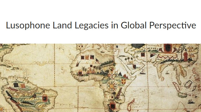 Lusophone Land Legacies in Global Perspective