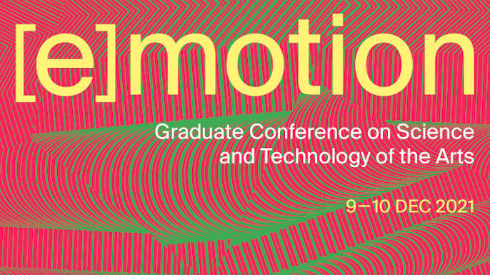 I Graduate Conference on Science and Technology of the Arts | Porto, 9 e 10 de dezembro de 2021